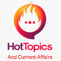 Hot Topics and Current Affairs